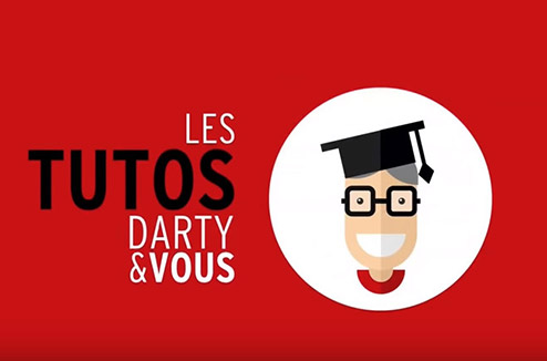 Tutos Darty et Vous